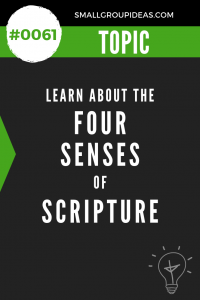 Small Group Idea - Four Senses of Scripture